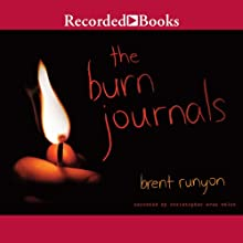 The Burn Journals Audiobook by Brent Runyon Narrated by Christopher Evan Welch