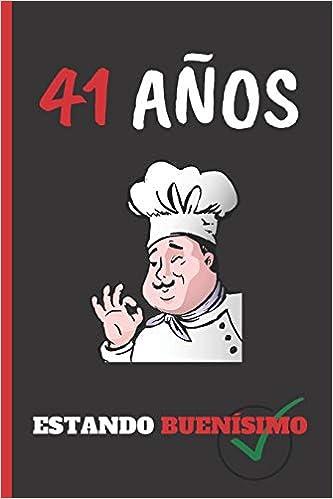 41 AÑOS ESTANDO BUENÍSIMO: REGALO DE CUMPLEAÑOS ORIGINAL Y ...