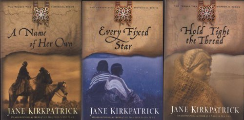 Tender Ties Series (3 books) (A Name of Her Own, Every Fixed Star, Hold Tight the Thread) ()