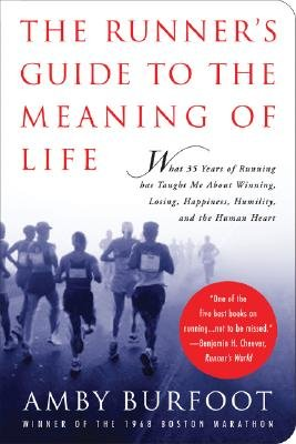 Read Online The Runner's Guide to the Meaning of Life [RUNNERS GT THE ME -OS] PDF