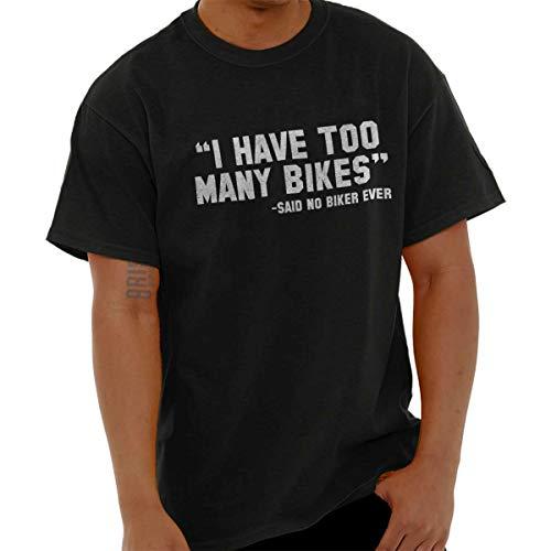 Brisco Brands Too Many Bikes Sarcastic Biker Motorcycle T Shirt Tee Black