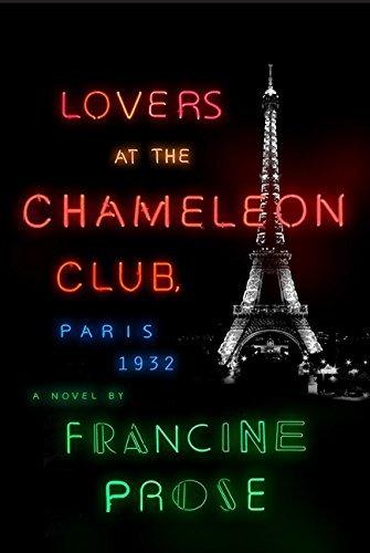 Lovers at the Chameleon Club, Paris 1932: A Novel by Francine Prose (2014-04-22) ()