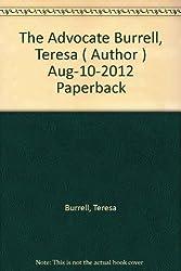 Burrell, Teresa [ The Advocate ] [ THE ADVOCATE ] Aug - 2012 { Paperback }