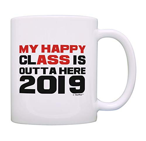Graduation Class of 2019 Gift My Happy Class Is Out of Here Grad Gag Gift Coffee Mug Tea Cup ()