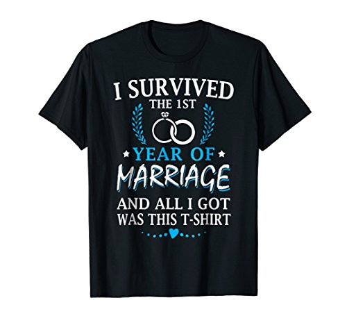 I Survived The First Year Of Marriage Wedding T-Shirt