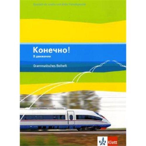 Konetschno! V dvizhenii / Russisch als 2. oder 3. Fremdsprache: Konetschno! V dvizhenii / Grammatisches Beiheft (Band 5 zum Lehrwerk Konetschno! auch ... Russisch als 2. oder 3. Fremdsprache