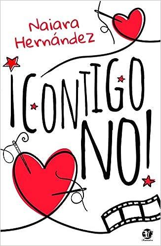 Leer Gratis CONTIGO NO de Naiara Hernandez