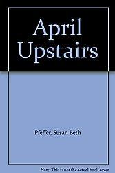 APRIL UPSTAIRS