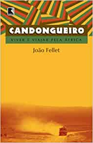 Candongueiro: Viver e Viajar Pela Africa (Em Portugues do Brasil