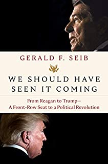 Book Cover: We Should Have Seen It Coming: From Reagan to Trump--A Front-Row Seat to a Political Revolution