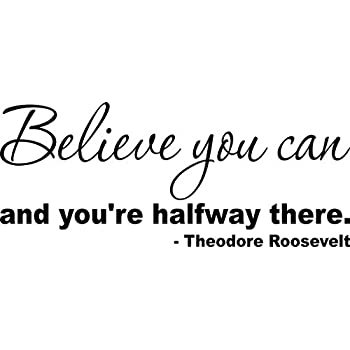 Attirant Wall Decal Quote Inspirational Wall Quotes Believe You Can And Youu0027re  Halfway There Theodore