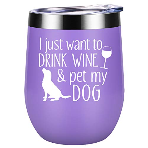 I Just Want To Drink Wine and Pet My Dog - Dog Lover Gifts for Women - Funny Dog Themed Birthday, Christmas Gifts for Dog Mom, Fur Grandma, Dog Owner, Mother, Wine Lover, Friend - Coolife Wine Tumbler (A Wine Glass That Fits My Needs)
