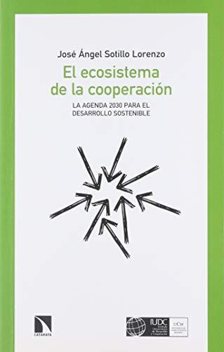 El ecosistema de la cooperación: La Agenda 2030 para el desarrollo sostenible (Mayor) por Sotillo Lorenzo, José Ángel