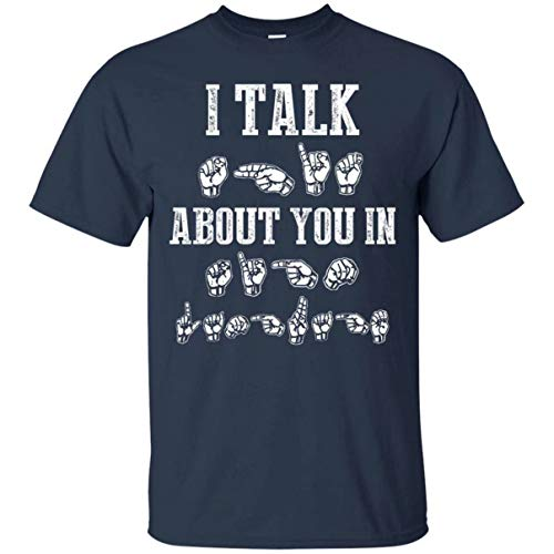 Lzeasiea I Talk Shit About You in Sign Language Men's Funny T-Shirt Navy -