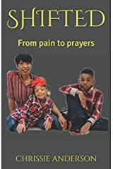 SHIFTED: From pain to prayers Paperback