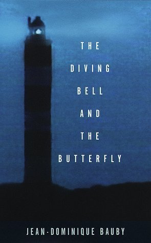 The Diving Bell and the Butterfly: A Memoir of Life in Death by Jean-Dominique Bauby (1997-05-13)