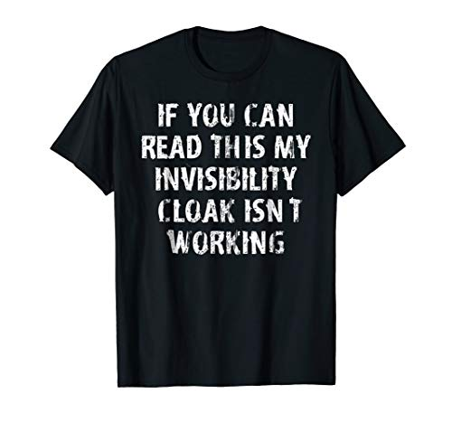 - If You Can Read This My Invisibility Cloak Isn't Working