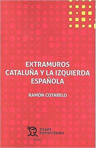 Extramuros Cataluña y la Izquierda Española: 1 Plural: Amazon.es ...