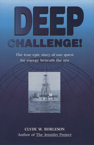 Deep Challenge: Our Quest for Energy Beneath the Sea: The True Epic Story of Our Quest for Energy Beneath the Sea