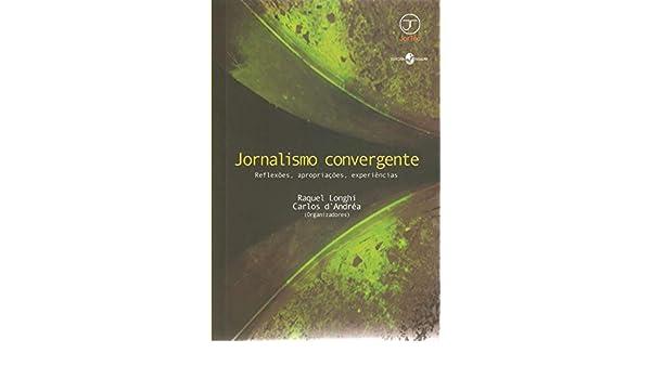 Jornalismo Convergente: Raquel Longhi: 9788574746418: Amazon