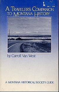 Traveler's Companion to Montana History, Van West, Carroll