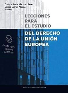 Lecciones para el estudio del derecho de la Unión Europea (Textos docentes)
