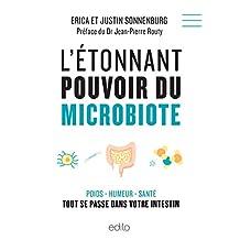 L'étonnant pouvoir du microbiote: Poids – humeur – santé  Tout se joue dans l'intestin (French Edition)