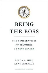 (Being the Boss: The 3 Imperatives for Becoming a Great Leader) By Linda A. Hill (Author) Hardcover on (Nov , 2011)