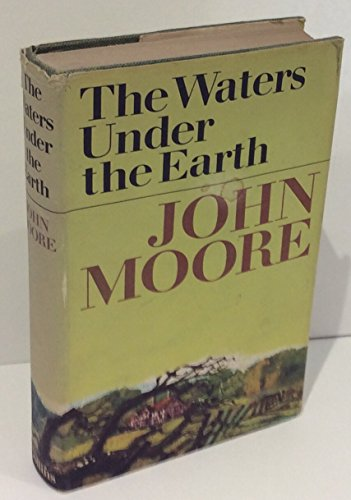 The Waters Under The Earth by John Moore