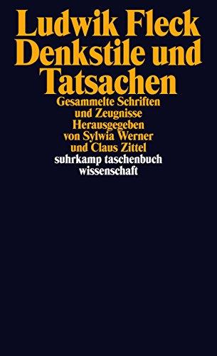 Denkstile und Tatsachen: Gesammelte Schriften und Zeugnisse (suhrkamp taschenbuch wissenschaft)