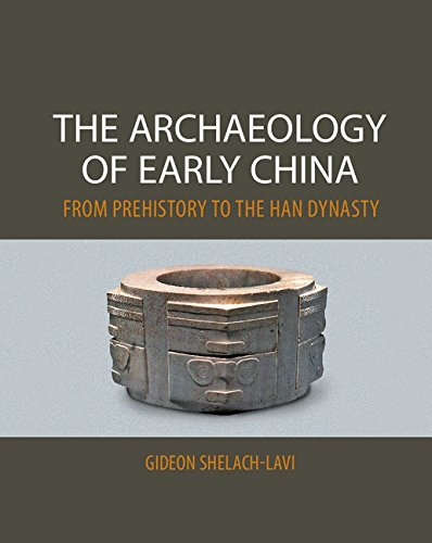 The Archaeology of Early China: From Prehistory to the Han Dynasty by Gideon Shelach-Lavi (2015-01-26)
