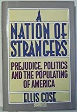 A Nation of Strangers: Prejudice, Politics, and the Populating of America