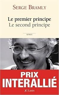 Le premier principe, le second principe, Bramly, Serge