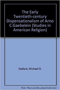 Book Early Twentieth Century Dispensationalism of Arno C. Gaebelein (Studies in American Religion)