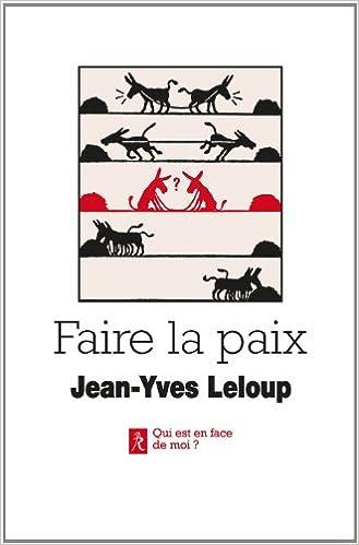 En ligne Faire la paix : Paroles et paraboles pour la paix pdf ebook