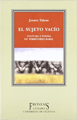 Amazon.com: El sujeto vacio / Empty Subject (Fronesis) (Spanish Edition) (9788437618593): Jenaro Talens: Books