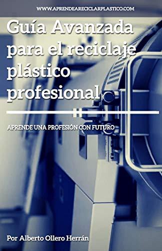 Libro : Guía avanzada para el reciclaje plástico...