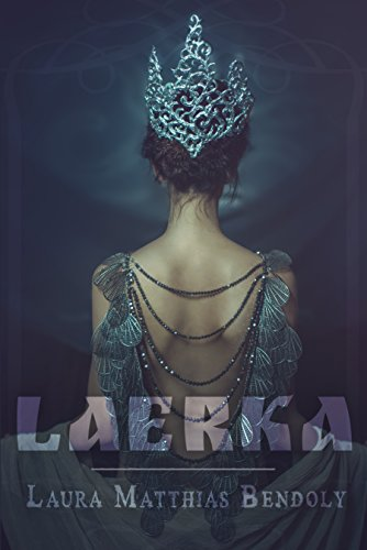 Laerka: Young Adult Version by [Matthias Bendoly, Laura]