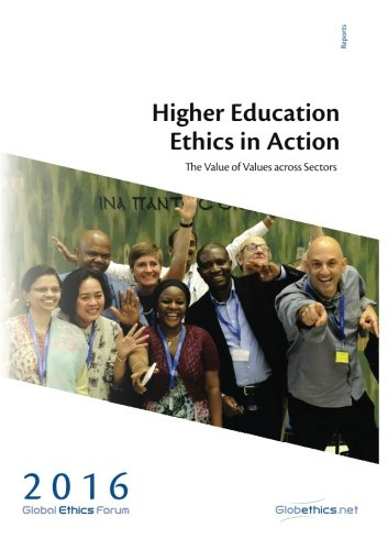Global Ethics Forum 2016  Higher Education   Ethics In Action The Value Of Values Across Sectors  Globethics Net Reports