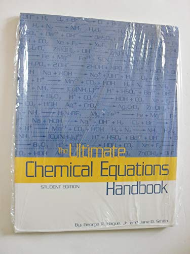 The Ultimate Chemical Equations Handbook, Student Edition by george r. hague [11