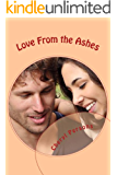 Love From The Ashes (Contemporary Romance) (Love Conquers All Book 3)