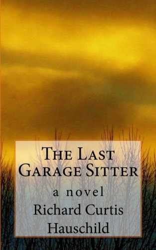 Download The Last Garage Sitter: A Novel (The Ledge Series) (Volume 5) PDF