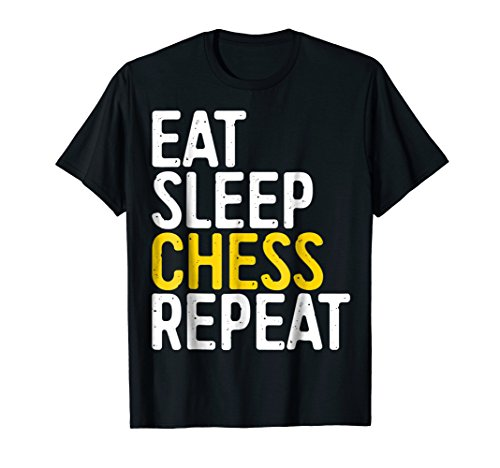 Eat Sleep Chess Repeat T-Shirt Board Game Player Gift]()
