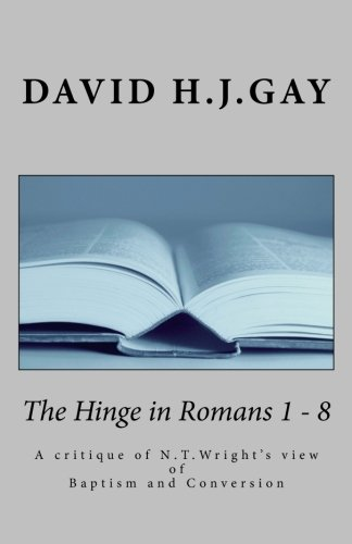 The Hinge in Romans 1 - 8: A critique of N.T.Wright's view