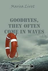 Goodbyes, they often come in waves by Marisa Livet (2015-12-12)