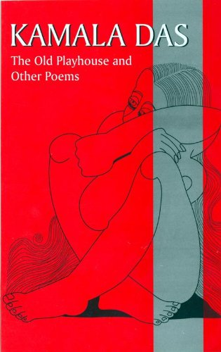 Kamala Das - The Old Playhouse And Other Poems