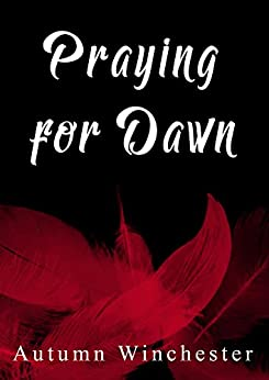 Praying Dawn Autumn Winchester ebook product image
