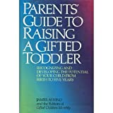 Parent's Guide to Raising a Gifted Toddler, Gifted Children Monthly Editors and James Alvino, 0316036366