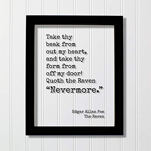Edgar Allan Poe - Floating Quote - The Raven Take thy beak from out my heart and take thy form from off my door Quoth the Raven Nevermore (Take Thy Beak From Out My Heart)