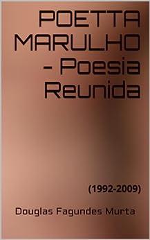POETTA MARULHO - Poesia Reunida por [Murta, Douglas Fagundes]